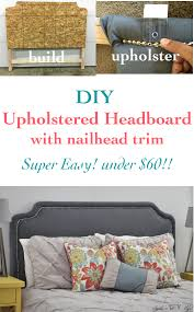 i can t beileve home easy it is to make this diy upholstered headboard with