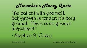 Money Quotes Magnificent Greatest Investment Is Investment In Self Micawber's Money Quotes