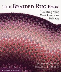 the braided rug book creating your own american folk art sturges norma m