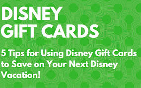 5 tips for using disney gift cards to save on your next disney vacation