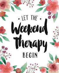 Weekend Quotes Beauteous Weekend Quotes Great Quotes About The Weekend