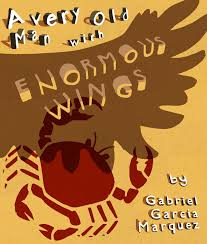short story writing teacher tools  a very old man enormous wings gabriel garcia marquez