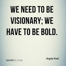 Bold Quotes Impressive Angela Hunt Quotes QuoteHD