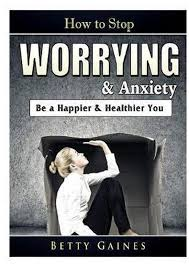 bol.com   How to Stop Worrying & Anxiety   9780359367528   Betty ...