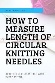 How To Measure Length Of Circular Knitting Needles Blog