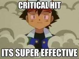 Critical Hit Its Super effective - Misc - quickmeme via Relatably.com