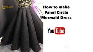 How To Make Structured Designer Skirt How To Cut And Sew Panel Circle Dress Skirt Ball Gown Cone Style