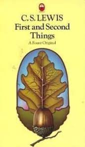 first and second things essays on theology and ethics by c s lewis 659281