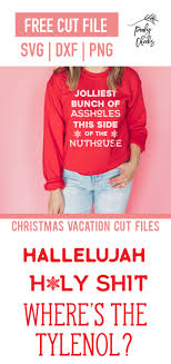 Let us know if you have any questions, or any suggestions! Christmas Vacation Shirt Cut Files Dxf Png And Svg Poofy Cheeks
