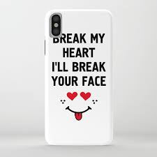 Break My Heart Ill Break Your Face Funny Love Valentines Day Quote Iphone Case