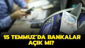 Bugün bankalar açık mı, kapalı mı? 15 Temmuz 2021 Perşembe günü bankalar  çalışıyor mu?