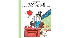 The New Yorker Book Of Teacher Cartoons By Robert Mankoff