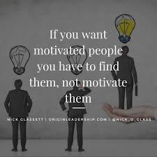 Motivate Leadership Leaders Dont Motivate They Inspire And The Difference Between The 2