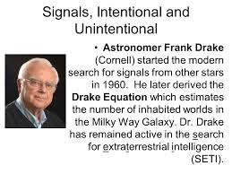 signals intentional and unintentional astronomer frank drake cornell started the modern search for