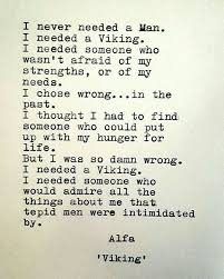 I Needed A VIKING ☆Love♡Sex♡Friendship♡Perfect Match Inspiration Viking Love Quotes