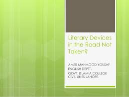 literary devices in the road not taken literary devices in the road not taken amer mahmood yousaf english deptt govt