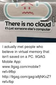 text someone from computer there is no cloud its just someone elses computer i actually met