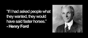 henry ford quotes faster horse. Beautiful Faster Henry Ford Misquote If I Asked People What They Wanted Would Have  Said Faster Inside Quotes Faster Horse 9