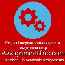 project integration management assignment help and homework help project integration management assignment help