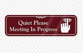 Quiet Please Meeting In Progress Sign Symbol Clip Art Keep Quiet Png Download 800 570 Free
