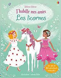 Les licornes (J'habille mes amies) : Miller, Antonia, Watt, Fiona ...