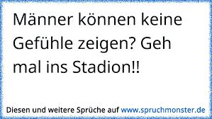 Männer Können Keine Gefühle Zeigen Geh Mal Ins Stadion