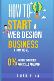 How To Start A Web Design Business From Home How To Start A Web Design Business From Home Omer Hina