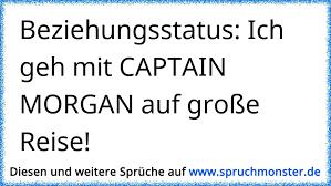 Beziehungsstatus Ich Geh Mit Captain Morgan Auf Große Reise