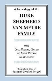 Church Genealogy A Genealogy Of The Duke Shepherd Van Metre Family From Civil