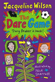My daughter loves tracy beaker so bought her the book to read. The Dare Game Wikipedia