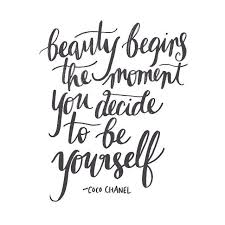 Coco Chanel Beauty Quotes Best Of Beauty Begins The Moment You Decide To Be Yourself Coco Chanel
