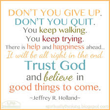 Really Good Quotes 94 Best Jeffrey R Holland Don't You Give Up I Am Really Not A Sayings And