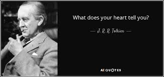 Quotes About The Heart Classy J R R Tolkien Quote What Does Your Heart Tell You