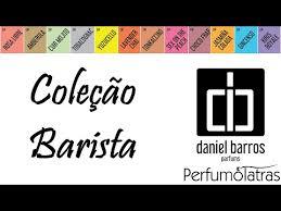Resultado de imagem para COLEÇÃO BARISTA DE DANIEL BARROS