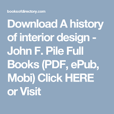 a history of interior design john f pile full books pdf