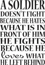 Military Inspirational Quotes A soldier doesnot fight because he hates inspirational military 44