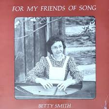 Betty Smith: For My Friends of Song – Appalshop