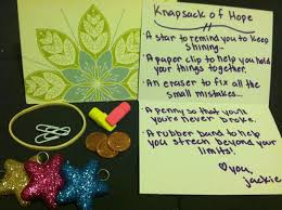 a knapsack of hope a star to remind you to keep shining a a knapsack of hope a star to remind you to keep shining a paper clip to help u hold your things together an eraser to fix all the small mistakes a penny