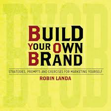 build your own brand strategies prompts and exercises for build your own brand strategies prompts and exercises for marketing yourself robin landa 0035313656279 amazon com books
