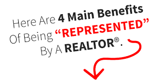 4 Main Benefits of being represented by a realtor