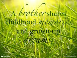 Quote A Brother Shares Childhood Memories Your Tribute