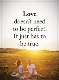 Quotes About Life And Love Gorgeous Love Quotes About Life Love Doesn't To Be Perfect Be True