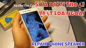 Sửa Điện Thoại Mất Âm Thanh Loa ngoài - Repair Lose Speaker Phone - YouTube