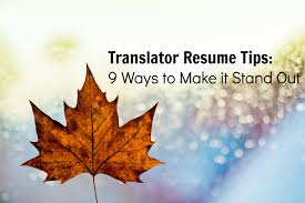 Translator Resume Tips 9 Ways To Make It Stand Out Translation