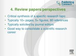 Elsevier Author Workshop     How to write a scientific paper    and get i    SlideShare     a full length paper later         Review papers perspectives    Critical