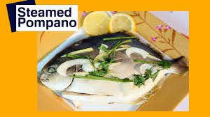 Recipe Steamed Fish Pompano