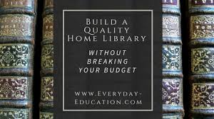 building a home budget build a quality home library without breaking your budget