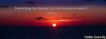 Confucius Beauty Quote Best Of Confucius Beauty Quote Fb Cover Facebook Covers