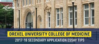 drexel university college of medicine secondary application essay tips
