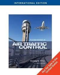 FUNDAMENTALS OF AIR TRAFFIC CONTROL, 5TH EDITION [INTERNATIONAL ...